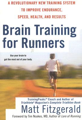 Brain Training for Runners By Fitzgerald, Matt/ Noakes, Tim (FRW)