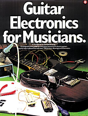 Guitar Electronics for Musicians By Brosnac, Donald